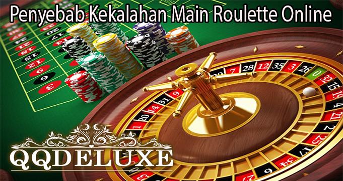 Penyebab Kekalahan Main Roulette Online